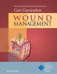 Wound, Ostomy and Continence Nurses Society(R) Core Curriculum: Wound Management