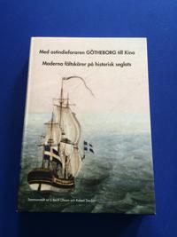 Med ostindiefararen Götheborg till Kina : moderna fältskärer på historisk seglats
