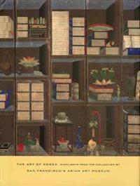 The Art of Korea: Highlights from the Collection of San Francisco's Asian Art Museum