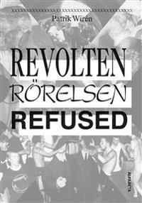 Revolten, Rörelsen, Refused