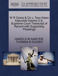 W R Grace & Co V. Toyo Kisen Kabushiki Kaisha U.S. Supreme Court Transcript of Record with Supporting Pleadings