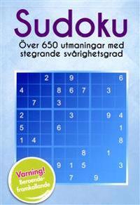 Sudoku : över 650 utmaningar i stegrande svårighetsgrad