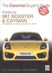 Porsche 981 Boxster & Cayman: Model Years 2012 to 2016 Boxster, S, Gts & Spyder; Cayman, S, Gts, Gt4 & Gt4 CS