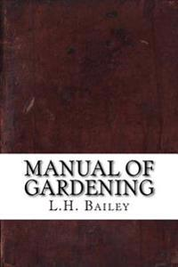 Manual of Gardening