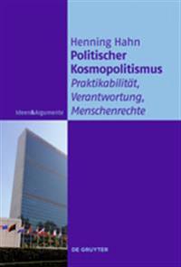 Politischer Kosmopolitismus: Praktikabilitt, Verantwortung, Menschenrechte