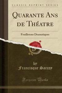 Quarante ANS de Theatre