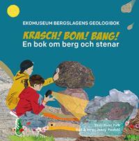Krasch, bom, bang : en bok om berg och stenar