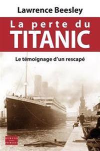 La Perte Du Titanic: Le Temoignage D'Un Rescape