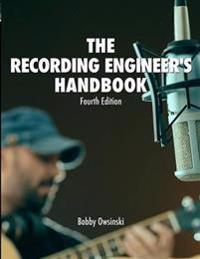 The Recording Engineer's Handbook 4th Edition