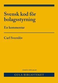 Svensk kod för bolagsstyrning : en kommentar
