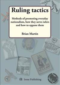 Ruling tactics : Methods of promoting everyday nationalism, how they serve