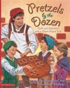 Pretzels by the Dozen: Truth and Inspiration with a Heart-Shaped Twist