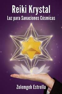 Reiki Krystal: Luz Para Sanaciones Cósmicas