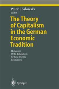 The Theory of Capitalism in the German Economic Tradition