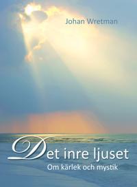 Det inre ljuset : om kärlek och mystik
