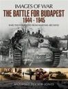Battle for Budapest 1944 - 1945