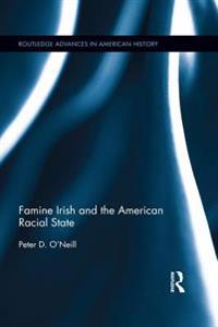 Famine Irish and the American Racial State