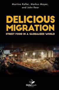 Delicious Migration: Street Food in a Globalized World