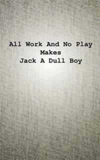 All Work and No Play Makes Jack a Dull Boy: Know Anyone Who Is Always Busy with Works, Has No Life, No Time for the Loved Ones? Surprised Them with Th