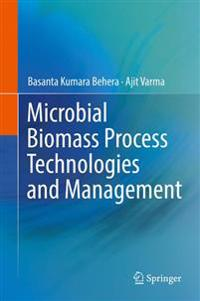 Microbial Biomass Process Technologies and Management