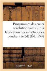 Programmes Des Cours Revolutionnaires Sur La Fabrication Des Salpetres, Des Poudres Et Des