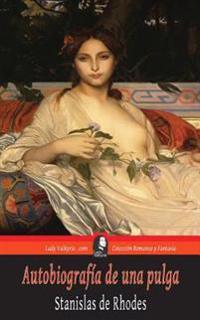 Autobiografia de Una Pulga (Coleccion Romance y Fantasia)