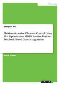 Multi-Mode Active Vibration Control Using H8 Optimization Mimo Positive Position Feedback Based Genetic Algorithm