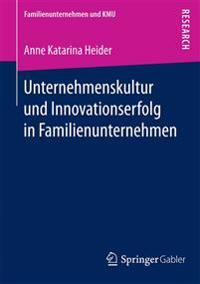 Unternehmenskultur Und Innovationserfolg in Familienunternehmen