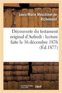 Decouverte Du Testament Original D'Aufredi: Lecture Faite Le 16 Decembre 1876, a la Seance