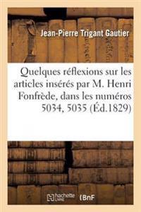 Quelques Reflexions Sur Les Articles Inseres Par M. Henri Fonfrede, Dans Les Numeros 5034, 5035