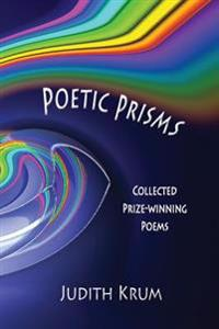 Poetic Prisms: Collected Prize-Winning Poems