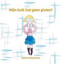 Mijn Buik Lust Geen Gluten!: Hanna Heeft Een Glutenallergie