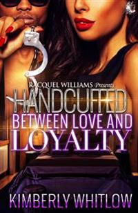 Handcuffed Between Love and Loyalty