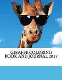 Giraffe Coloring Book and Journal 2017: Includes 365+ Days Giraffe Journal