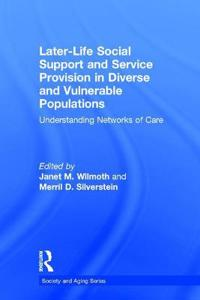 Later-Life Social Support and Service Provision in Diverse and Vulnerable Populations