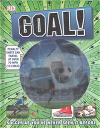 Goal!: Soccer as You've Never Seen It Before