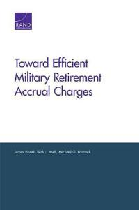 Toward Efficient Military Retirement Accrual Charges