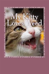 My Kitty Loves Weed: Blank Lined Journal - 6x9 - Funny Gag Gift