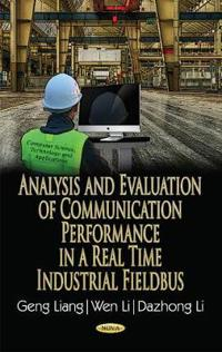 Analysis and Evaluation of Communication Performance in a Real Time Industrial Fieldbus