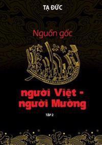 Nguon Goc Nguoi Viet-Nguoi Muong - Volumn II: Toan Bo Phu Luc Va Danh Muc Sach Tham Khao
