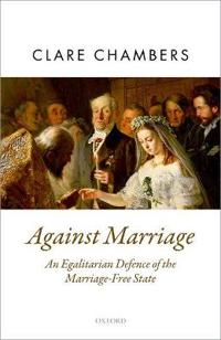Against Marriage: An Egalitarian Defense of the Marriage-Free State