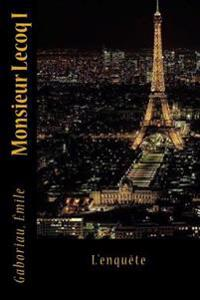 Monsieur Lecoq I: L'Enquète
