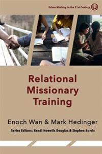 Relational Missionary Training: Theology, Theory & Practice