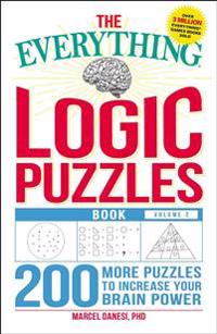 The Everything Logic Puzzles Book, Volume 2: 200 More Puzzles to Increase Your Brain Power