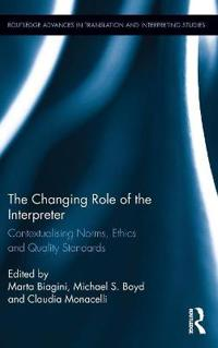 The Changing Role of the Interpreter: Contextualising Norms, Ethics and Quality Standards