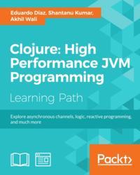 Clojure: High Performance JVM Programming