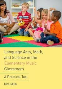 Language Arts, Math, and Science in the Elementary Music Classroom