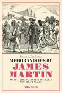 Memorandoms by James Martin: An Astonishing Escape from Early New South Wales
