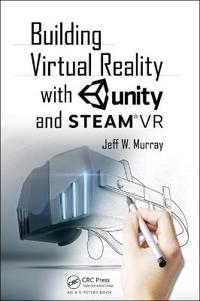 Building Virtual Reality with Unity and SteamVR