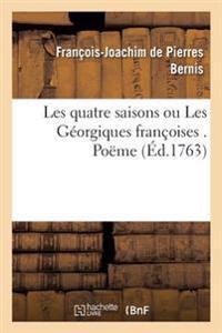 Les Quatre Saisons Ou Les Georgiques Francoises . Poeme
